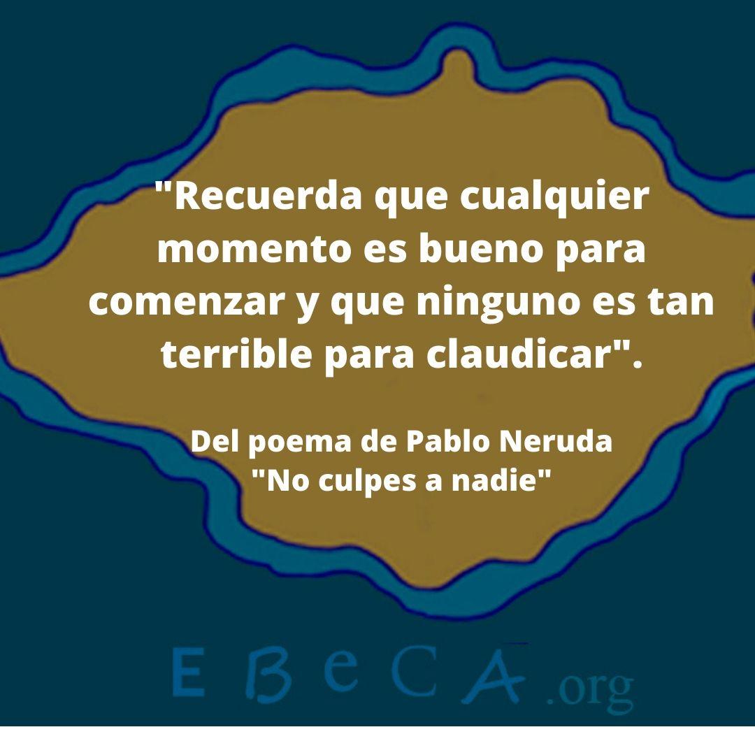 No Culpes A Nadie De Pablo Neruda Un Poema Para Ser Más